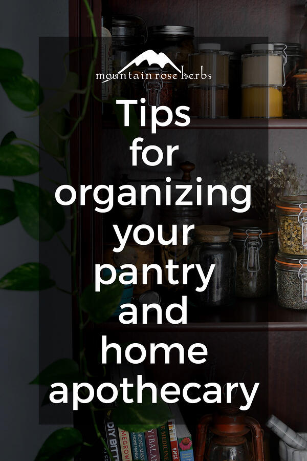 Organizing Your Home Apothecary Pinterest pin for Mountain Rose Herbs