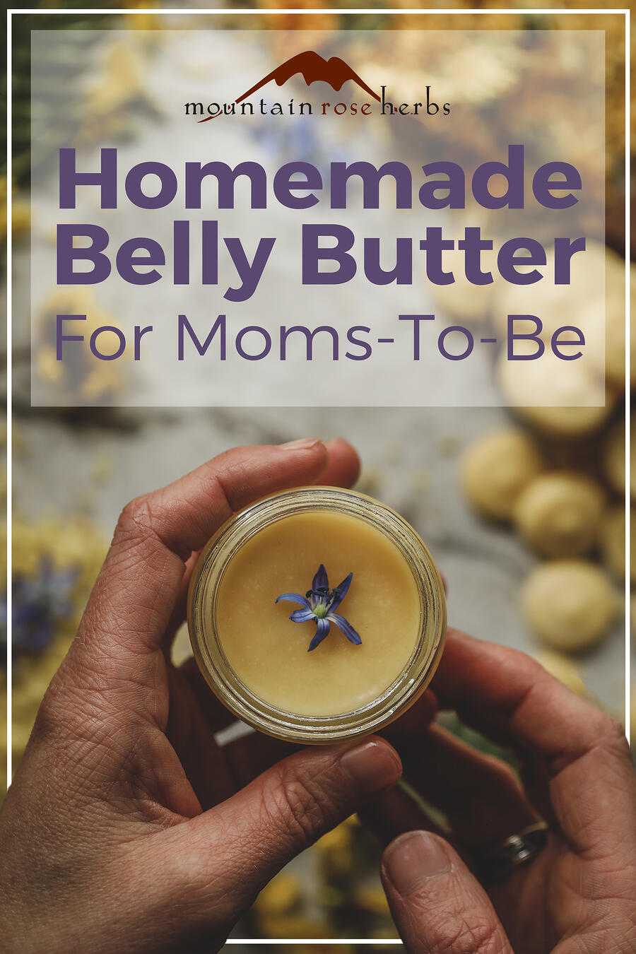 Mama's Homemade Belly Butter blog Pinterest pin for Mountain Rose Herbs.