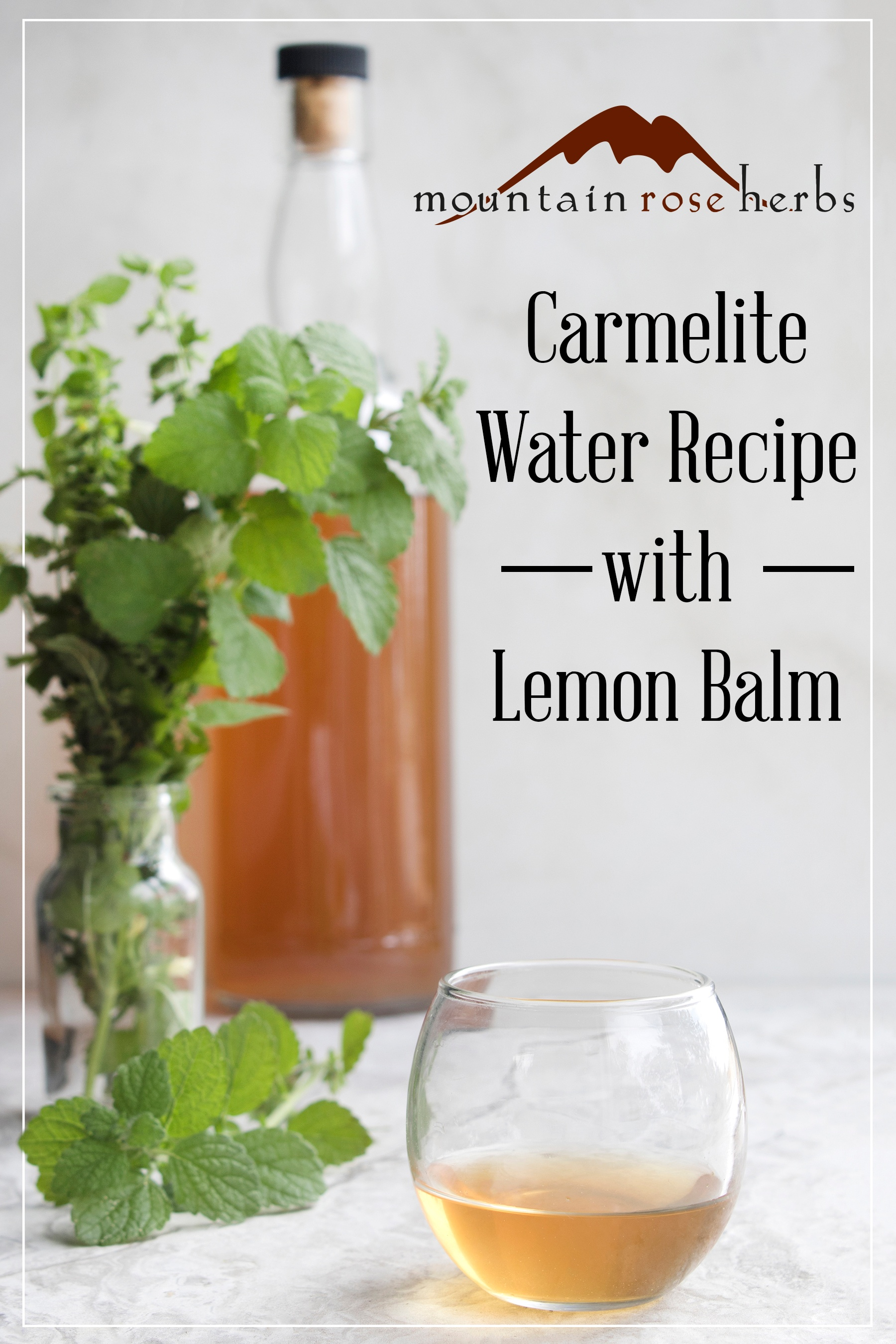 Carmelite water recipe Pin for Pinterest from Mountain Rose Herbs