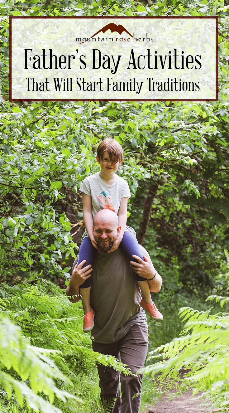 Father's Day Activities from Mountain Rose Herbs