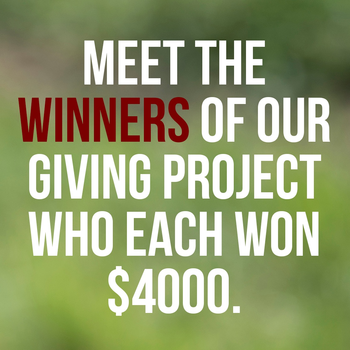 Meet Our 2018 Giving Project Winners