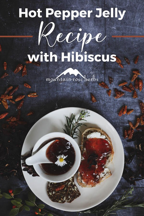 Hibiscus Flower Hot Pepper Jelly Without Pectin recipe Pinterest pin for Mountain Rose Herbs