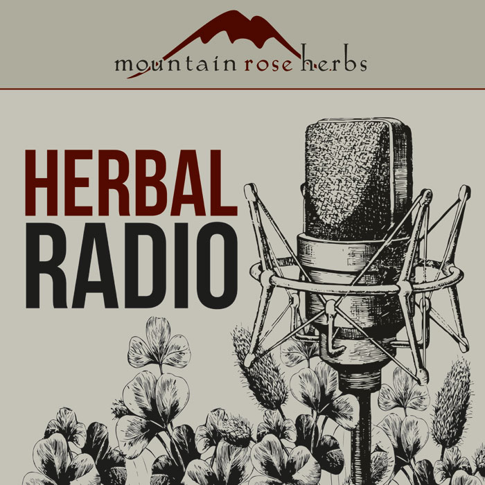 Herbal Radio Podcast by Mountain Rose Herbs