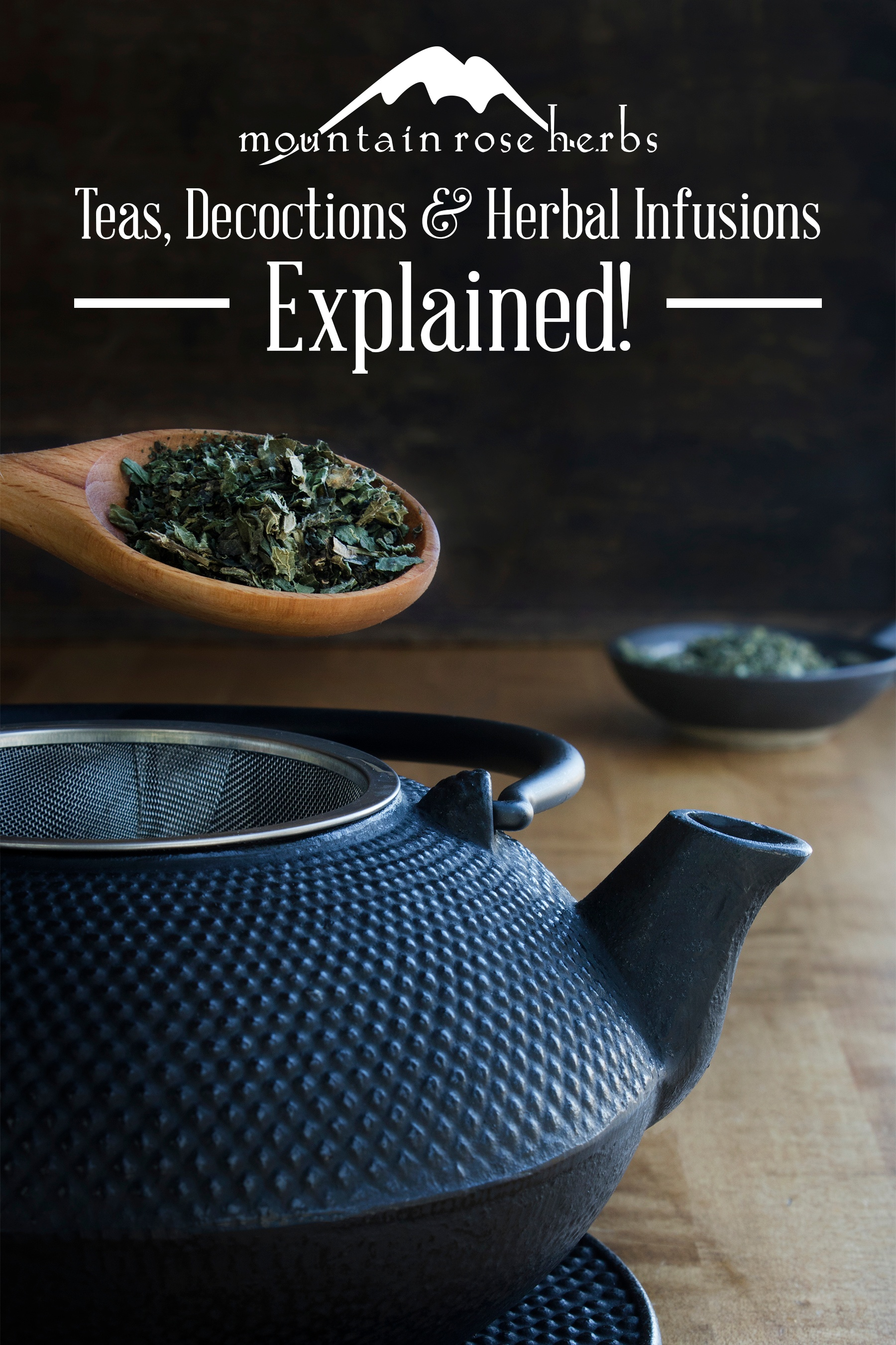 Pin for Teas, Decoctions and Herbal Infusions Explained from Mountain Rose Herbs