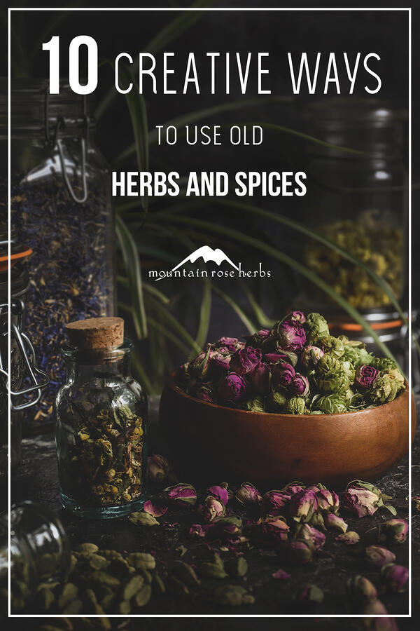 10 Creative Things to do with Old Spices and Herbs Pinterest pin for Mountain Rose Herbs.