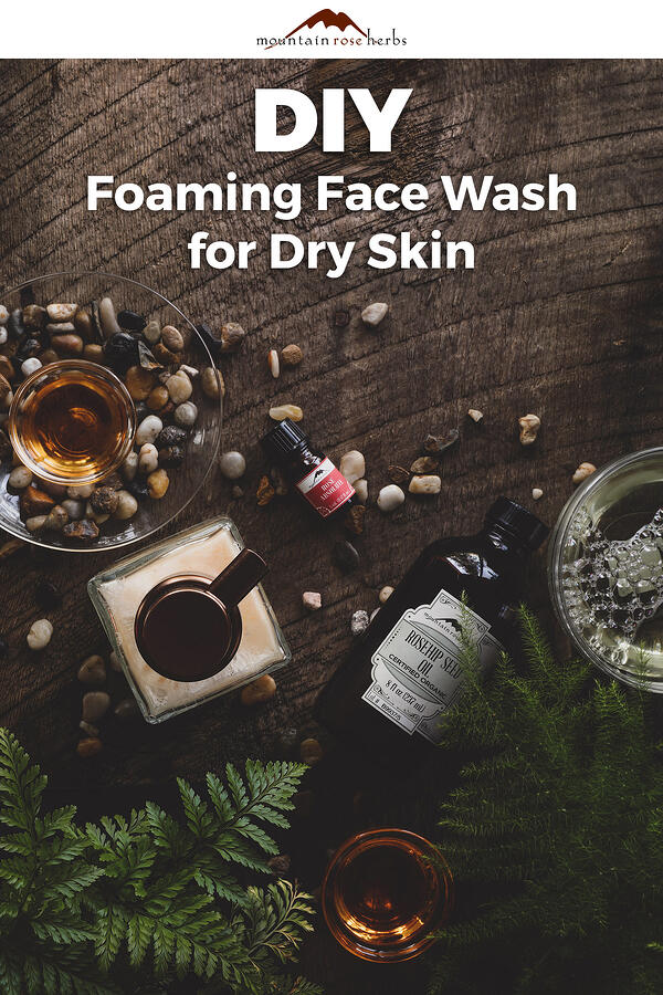 Pin to DIY Foaming Face Wash for Dry Skin