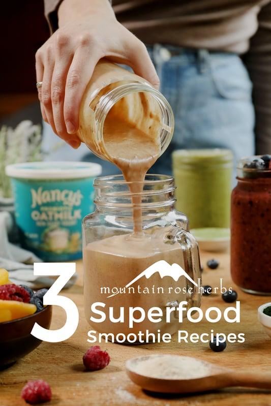 3 Vegan Superfood Smoothies Pinterest pin Mountain Rose Herbs.
