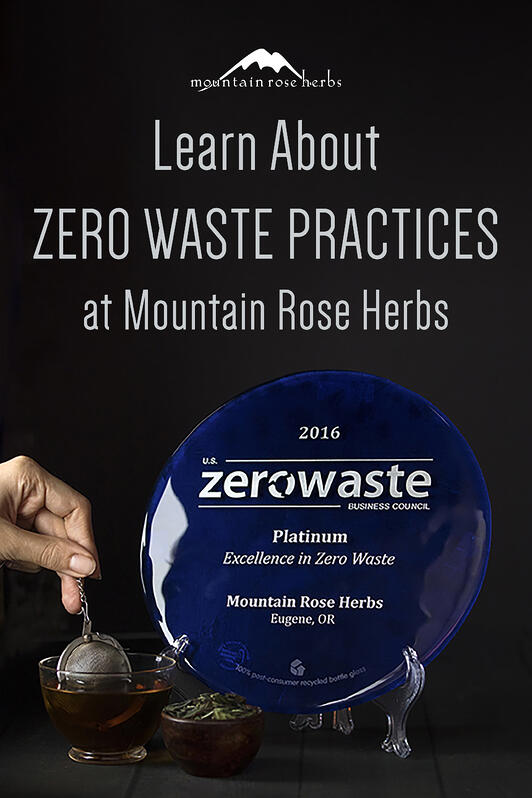 Mountain Rose Herbs is a platinum certified zero waste facility, and the first certified zero waste company in the state of Oregon.