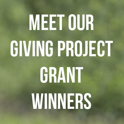 Meet Our Giving Project Grant Winners