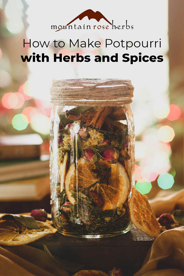 Homemade Potpourri with a Recipe for a Winter Blend Pinterest pin for Mountain Rose Herbs.